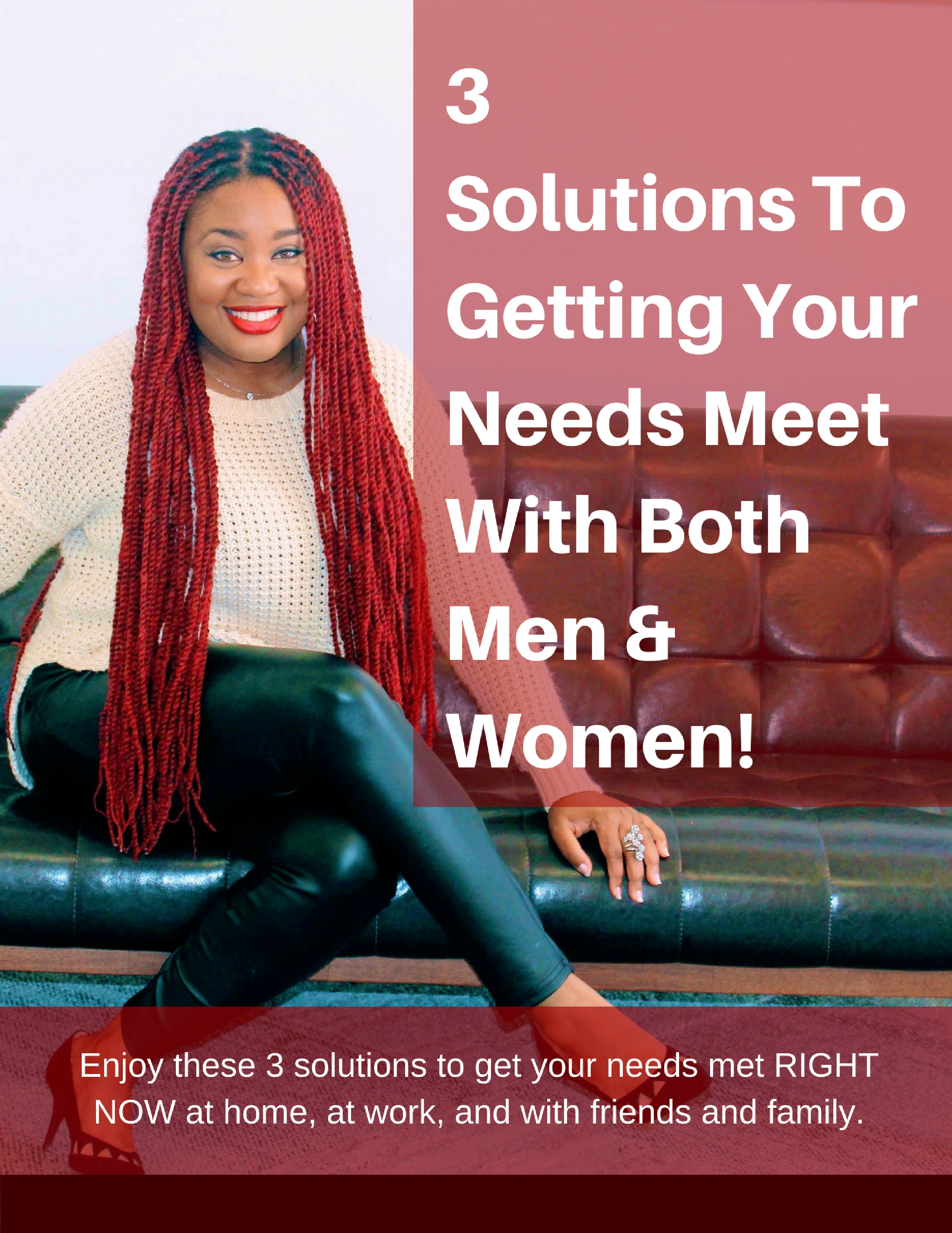 Cover ONLY_ 3 Solutions To Get Your Needs Met!